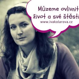 ivakolarova.cz _ Můžeme ovlivnit život a své štěstí